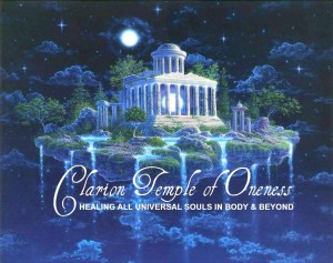 Clarion Temple of Oneness ~ Healing All Universal Souls in Body and Beyond