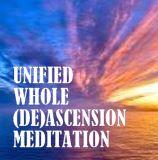 Unified Whole Light Body (De)Ascension Meditation